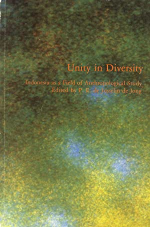 Unity in Diversity: Indonesia As a Field of Anthropological Study (verhandelingen van het Knonklijk...