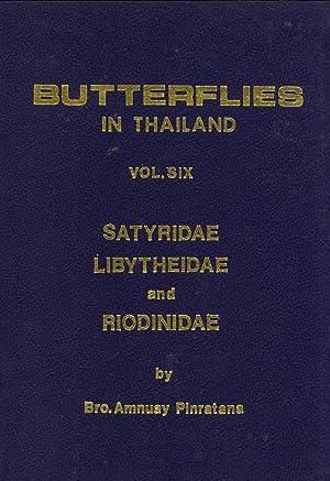 Butterflies in Thailand. Volume Six: Satyridae, Libytheidae and Riodinindae: Pinratana, Amnuay