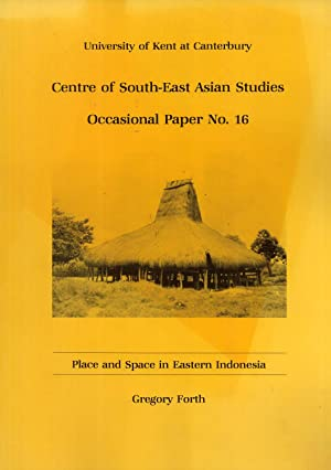Place and Space in Eastern Indonesia (Occasional Papers, No 16): Forth, Gregory