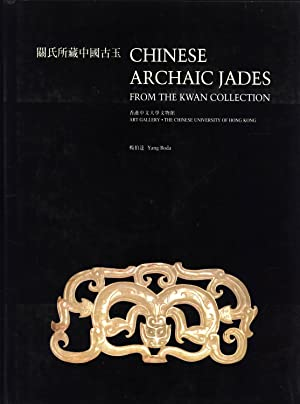 Chinese Archaic Jades from the Kwan Collection: Yang Boda