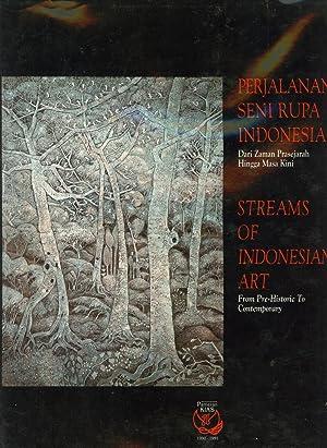 Perjalanan Seni Rupa Indonesia: Dari Zaman Prasejarah Hingga Masa Kini = Streams of Indonesian Art:...