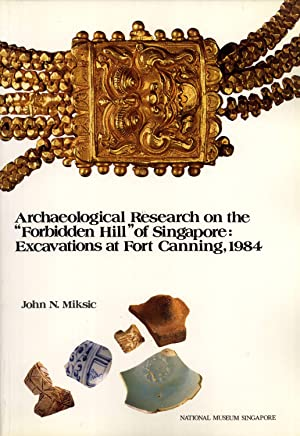 Archaeological Research on the Forbidden Hill of Singapore: Excavations at Fort Canning, 1984: ...