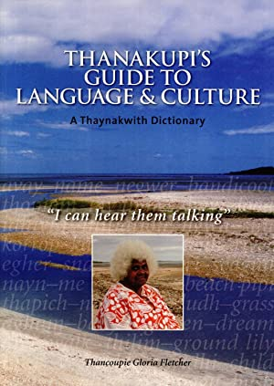 Thanakupi's Guide to Language and Culture: A Thaynakwith Dictionary: Thancoupie Gloria ...