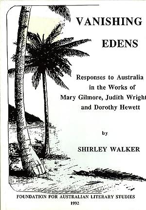 Vanishing Edens: Responses to Australia in the: Walker, Shirley