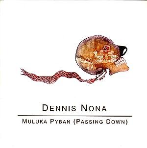 Dennis Nona: Muluka Pyban (Passing Down): Nona, Dennis