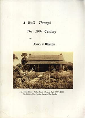 A Walk Through the 20th Century: Wardle, Mary V.