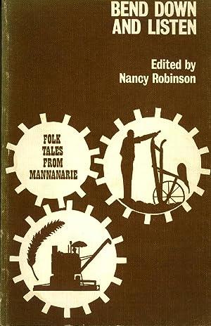 Bend Down and Listen: Folk Tales From Mannanarie: Robinson, Nancy (editor)
