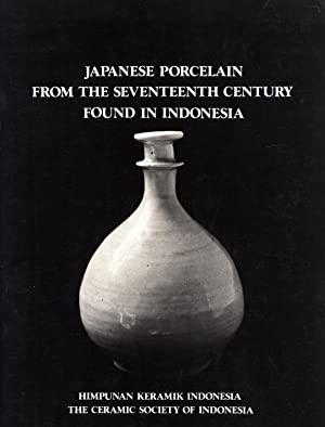Japanese Porcelain from the Seventeenth Century Found in Indonesia: Seminar Paper: Adhyatman, ...