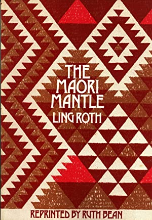 The Maori Mantle, Together With The Maori Mantle - A Review: Roth, H. Ling; Peter Buck (Te ...