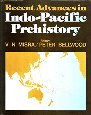 Recent Advances in Indo-Pacific prehistory: Proceedings of: Misra, Virendra N.,