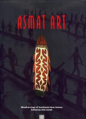 Asmat Art : Woodcarvings of Southwest New Guinea: Smidt, Dirk (editor)