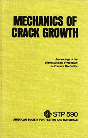 Mechanics of Crack Growth: Proceedings of the Eighth National Symposium on Fracture Mechanics. A ...