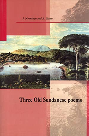 Three Old Sundanese Poems: Noorduyn, J (Editor), and Teeuw, A (Editor)