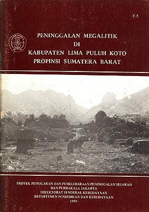 Peninggalan Megalitik di Kabpuaten Lima Puluh Koto, Propinsi Sumatera Barat: Uka Tjandrasamitra & ...