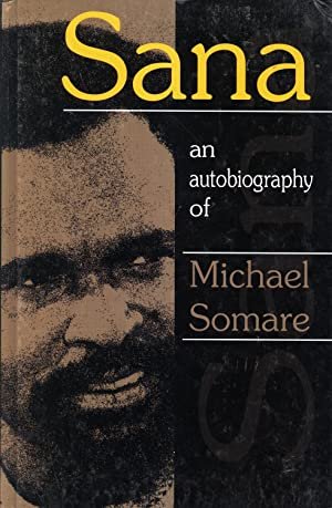 Sana: An Autobiography of Michael Somare: Michael Somare (Author),