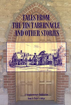 Tales From the Tin Tabernacle And Other Stories: Celebrating 150 Years of Service to Education: ...