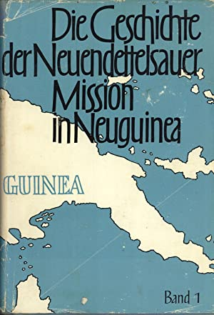 Die Geschichte der Neuendettelsauer Mission in Neuguinea. Band 1: Pilhofer, Georg