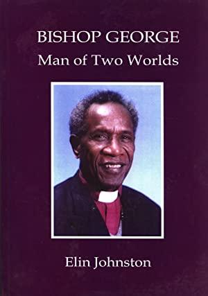 Bishop George: Man of Two Worlds: Elin Johnston