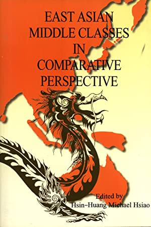 East Asian Middle Classes in Comparative Perspective: Hsin-Huang Michael Hsiao