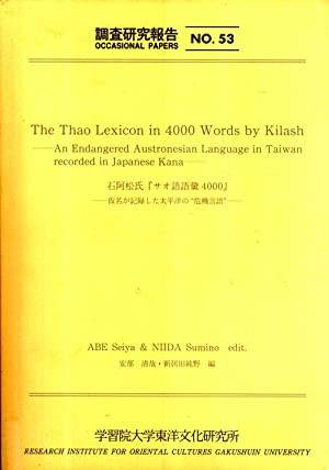 The Thao Lexicon in 4000 Words By Kilash: An Endangered Austronesian Language in Taiwan Recorded in...