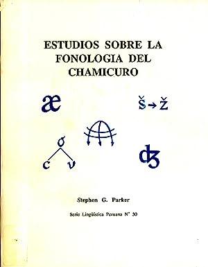 Estudios sobre la Fonología del Chamicuro (Serie Lingüística Peruana, no. 30): ...