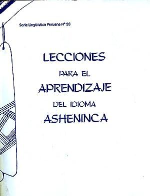 Lecciones para el Aprendizaje del Idioma Ashéninca (Serie Lingüística Peruana, ...