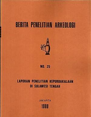 Laporan Penelitian Kepurbakalaan di Sulawesi Tengah (Berita Penelitian Arkeologi, 25): Haris ...