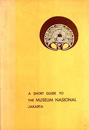 A Short Guide to the Museum Nasional: Barbara Pringle; Robert M. Pringle (translators); M. A. ...