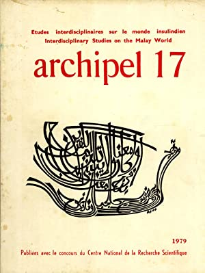 Archipel 17: Etudes Interdisciplinaires sur le Monde Insulindien: Rodolphe de Koninck; H. L. ...