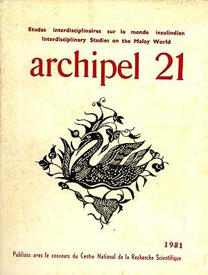 Archipel 21: Etudes Interdisciplinaires sur le Monde Insulindien: Anthony Reid; Michel Mollat du ...