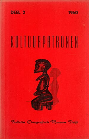 Kultuurpatronen (Patterns of Culture): Bulletin Etnografische Museum Delft, Deel 2: Ernst Heins; G....