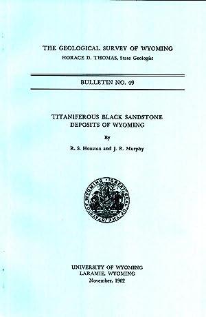 Titaniferous black sandstone deposits of Wyoming (Wyoming. Geological Survey. Bulletin 49): Houston...