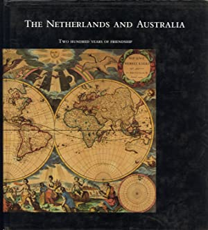 The Netherlands and Australia: Two Hundred Years of Friendship: Buning, Antoinette de Cock, and ...