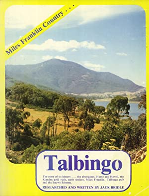 My Mountain Country Talbingo: The Story of Its History, the Aborigines, Hume and Hovell, the ...