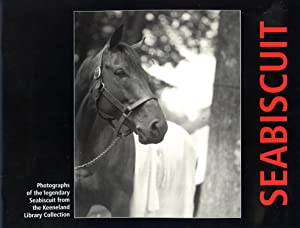 Seabiscuit: Photographs of the Legendary Seabiscuit from the Keeneland Library Collection: ...