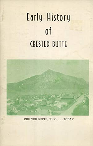 Early History of Crested Butte: Aspinall, Richard D.