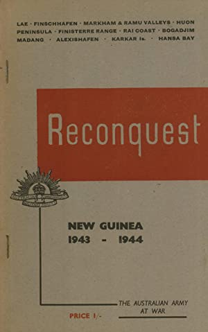 Reconquest New Guinea 1943 - 1944: The Australian Army at War