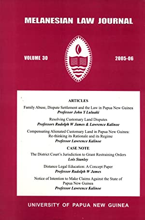 Melanesian Law Journal, Volume 30 (2005-06): John Y. Luluaki; Rudolph W. James; Lawrence Kalinoe; ...