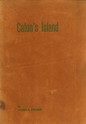 A history of Caton's Island: Fraser, James Andrew