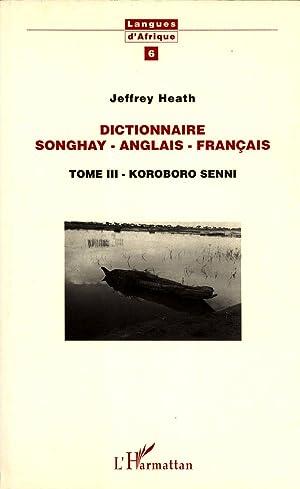 Dictionnaire Songhay-Anglais-Français. Tome 3: Korobor Senni (Langues d'Afrique, 6): ...