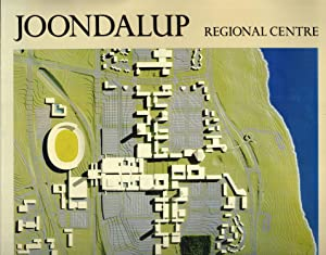 Joondalup Regional Centre: A Plan Prepared for the Government of Western Australia, the Wanneroo ...