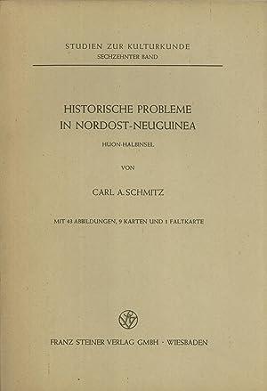 Historische Probleme in Nordost Neuguinea: Huon-Halbinsel: Schmitz, Carl A.