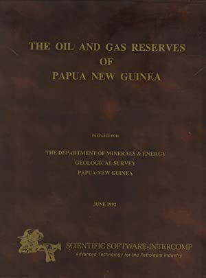 The Oil and Gas Reserves of Papua New Guinea. Prepared for the Department of Minerals & Energy ...