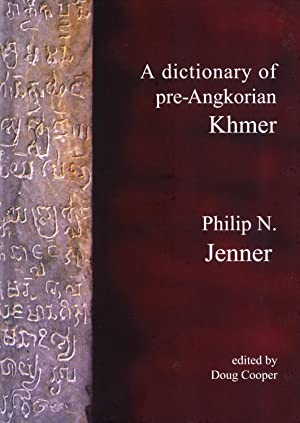 A Dictionary of Pre-Angkorian Khmer: Jenner, Philip N.; Cooper, Doug