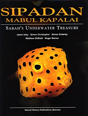 Sipadan Mabul Kapalai: Sabah's Underwater Treasure: Jason Isley; Simon Christopher; Simon ...