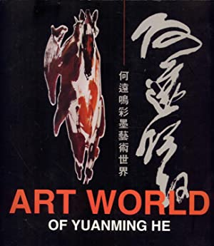 Art World of Yuanming He: Julian He (editor); Chang Zhen (translator); Yuanming He (illustrator)
