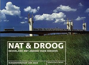 Nat & Droog: Nederland met Andere Ogen Bekeken: Guusje Bendeler; Leontine van den Boom; Mart ...