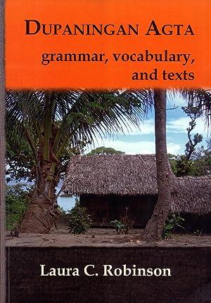 Dupaningan Agta: Grammar, Vocabulary and Texts (Pacific Linguistics, 635): Robinson, Laura C.