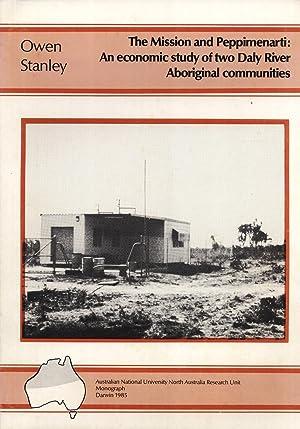 Mission and Peppimenarti: Economic Study of Two Daly River Aboriginal Communities (North Australia ...