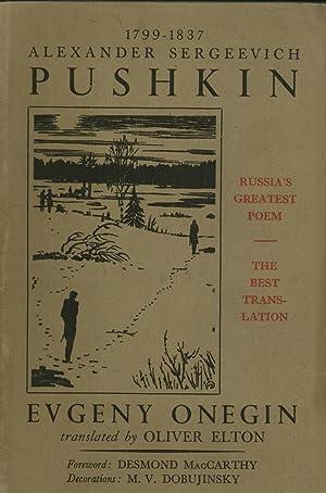 Evgeny Onegin: Alexander Sergeevich Pushkin (author); Oliver Elton (translator); Desmond MacCarthy ...